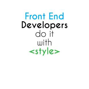 Тениска за Дизайнери Front End Developers do it with Stile - бяла
