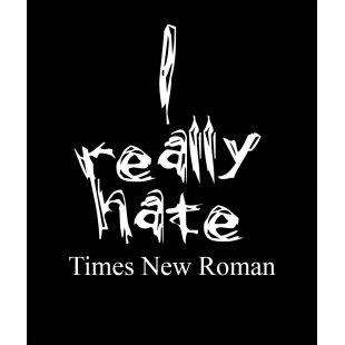 Тениска с щампа I really hate Times New Roman - черна в Дамски тениски | в Tee.bg