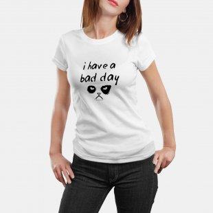 """Забавна тениска с надпис """"I HAVE A BAD DAY"""" бяла"""